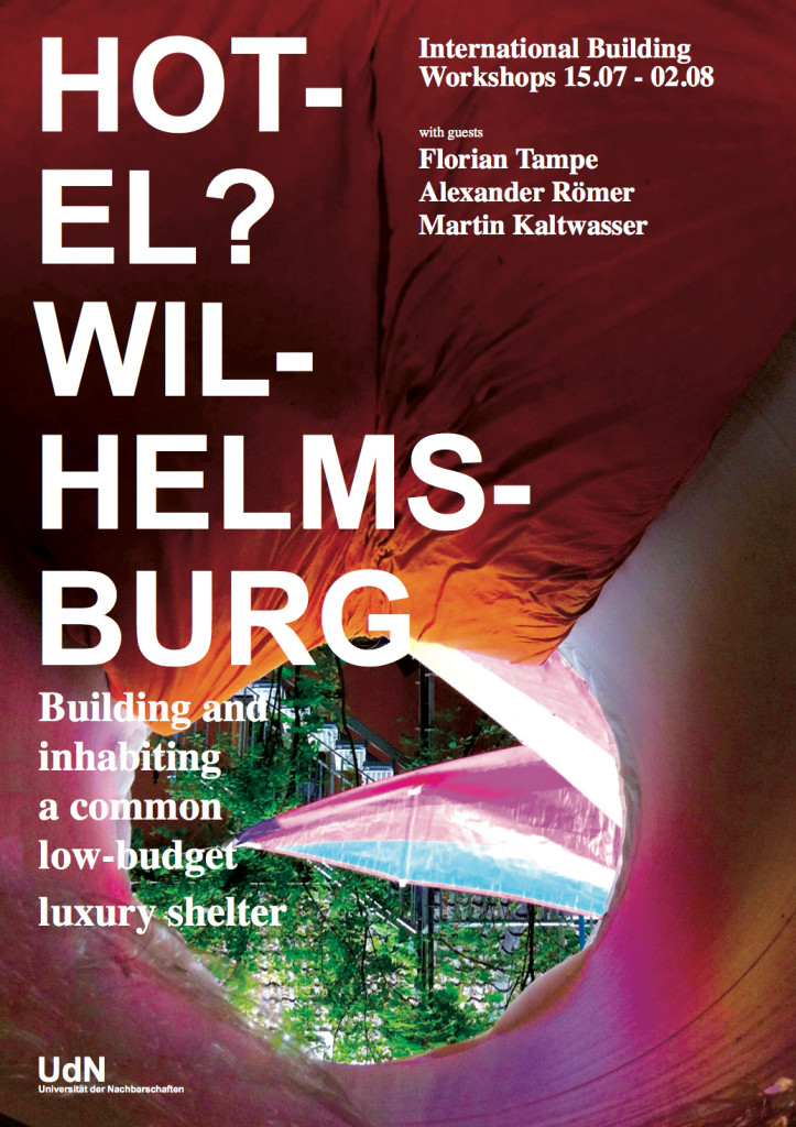 Workshops – Building and inhabiting a common low-budget luxury shelter  @ UdN – Hotel?Wilhelmsburg | Hamburg | Hamburg | Deutschland